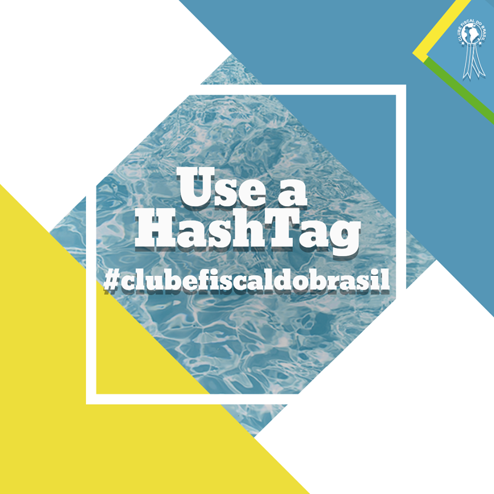 Use a HashTag #clubefiscaldobrasil